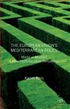 The European Union's Mediterranean Policy : Model or Muddle?, Knio, Karim, 1403946558