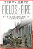 Fields of Fire : The Canadians in Normandy: Second Edition, Copp, Terry, 1442626550