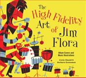 The High Fidelity Art of Jim Flora, Irwin Chusid, Barbara Economon, 160699655X