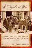 A People at War : Civilians and Soldiers in America's Civil War, 1854-1877, Nelson, Scott Reynolds and Sheriff, Carol, 0195146557
