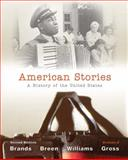 American Stories Vol. 2 : A History of the United States, Rotman, Joseph J. and Brands, H. W., 0205036554