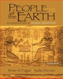 People of the Earth : An Introduction to World Prehistory, Fagan, Brian M. and Durrani, Nadia, 0205966551