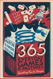 365 Family Games and Pastimes, Martin Toseland and Simon Toseland, 0224086553