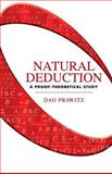 Natural Deduction : A Proof-Theoretical Study, Prawitz, Dag, 0486446557