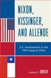 Nixon, Kissinger, and Allende : U. S. Involvement in the 1973 Coup in Chile, Qureshi, Lubna Z., 0739126555