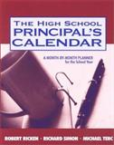 The High School Principal's Calendar : A Month-by-Month Planner for the School Year, Ricken, Robert and Simon, Richard, 0761976558