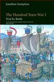 The Hundred Years War : Trial by Battle, Sumption, Jonathan, 0812216555