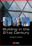 Building in the 21st Century, Cooke, Robert, 1405156554
