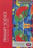 Primary Science for Trainee Teachers, Roden, Judith and Archer, James, 1446296555