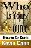 Who Is Your Source, Kevin Cann, 1492116556