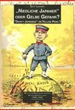 Dainty Japanese or Yellow Peril? (Niedliche Japaner Oder Gelbe Gefahr?) : Western War Postcards, 1900-1945, Linhart, Sepp, 3825886557