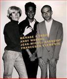Ménage à Trois, Dieter Buchhart, Vincent Fremont, Jordana Moore Saggese, Keith Haring, 3866786557