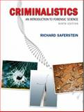 Criminalistics : An Introduction to Forensic Science, Saferstein, Richard, 0132216558