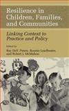 Resilience in Children, Families, and Communities : Linking Context to Practice and Policy, , 0306486555