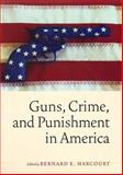 Guns, Crime, and Punishment in America, , 0814736556