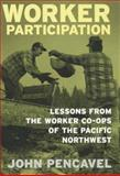 Worker Participation : Lessons from the Worker Co-Ops of the Pacific Northwest, Pencavel, John, 0871546558