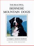 The Beautiful Bernese Mountain Dog, Diane Russ and Shirle Rogers, 0931866553