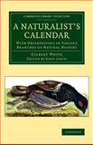 A Naturalist's Calendar : With Observations in Various Branches of Natural History, White, Gilbert, 1108076556