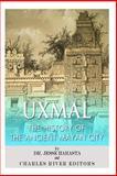 Uxmal: the History of the Ancient Mayan City, Jesse Harasta and Charles River Charles River Editors, 150063655X