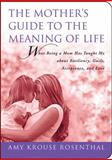 The Mother's Guide to the Meaning of Life, Amy Krouse Rosenthal, 1602396558