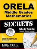 ORELA Middle Grades Mathematics Secrets Study Guide : ORELA Test Review for the Oregon Educator Licensure Assessments, ORELA Exam Secrets Test Prep Team, 1614036551