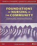 Foundations of Nursing in the Community : Community-Oriented Practice, Stanhope, Marcia and Lancaster, Jeanette, 0323066550