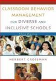 Classroom Behavior Management for Diverse and Inclusive Schools, Herbert Grossman, 0742526550