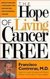 The Hope of Living Cancer Free, Francisco Contreras, 0884196550