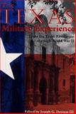 The Texas Military Experience : From the Revolution Through World War II, , 0890966559