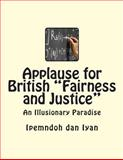 Applause for British Fairness and Justice, Ipemndoh dan Iyan, 1492336556