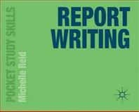 Report Writing, Reid, Michelle, 023037655X