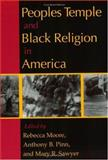 Peoples Temple and Black Religion in America, , 0253216559