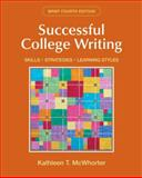 Successful College Writing Brief : Skills, Strategies, Learning Styles, McWhorter, Kathleen T., 0312476558