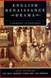 English Renaissance Drama : A Norton Anthology, , 0393976556