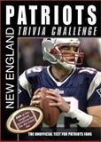 The New England Patriots Trivia Challenge, Sourcebooks, Inc Staff, 1402226551