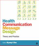 Health Communication Message Design : Theory and Practice, , 1412986559