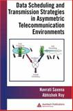 Data Scheduling and Transmission Strategies in Asymmetric Telecommunication Environments, Roy, Abhishek and Saxena, Navrati, 1420046551