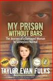 My Prison Without Bars, Taylor Fulks, 1477646558