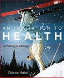 An Invitation to Health : Choosing to Change, Hales, Dianne, 0538736550