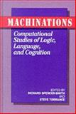 Machinations : Computational Studies of Logic, Language and Cognition, Steve Torrance, 0893916552