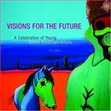 Visions for the Future, Native American Rights Fund Native American Rights Fund, 1555916554