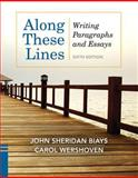 Along These Lines : Writing Paragraphs and Essays Plus MyWritingLab with EText -- Access Card Package, Biays, John Sheridan and Wershoven, Carol, 0134016556
