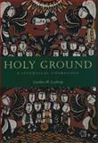 Holy Ground : A Liturgical Cosmology, Lathrop, Gordon W., 0800696557