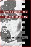 World Politics and International Law, Boyle, Francis Anthony, 0822306557