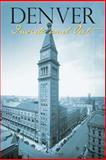Denver Inside and Out, Colorado Historical Society Staff, 0942576551