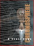 Chronosphere : A Science Fiction Novel, Howe, A. Scott, 0985076550
