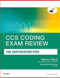 CCS Coding Exam Review 2011 : The Certification Step, Buck, Carol J., 1437716555