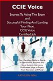 Ccie Voice Secrets to Acing the Exam and Successful Finding and Landing Your Next Ccie Voice Certified Job, Kathleen Neal, 148615655X
