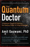 The Quantum Doctor, Amit Goswami, 1571746552