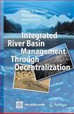 Integrated River Basin Management Through Decentralization 9783642066559